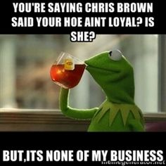 it ain't none of my business kermit - Google Search ...