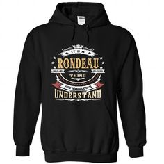 cool RONDEAU .Its a RONDEAU Thing You Wouldnt Understand - T Shirt, Hoodie, Hoodies, Year,Name, Birthday