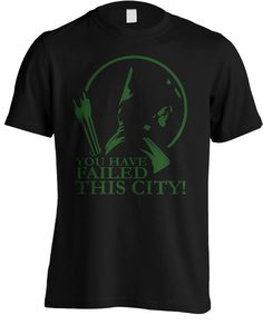 Arrow  You Have Failed this City TV Series by MetaCortexShirts