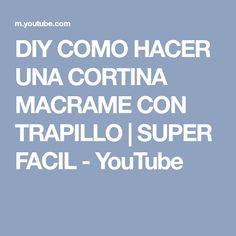 DIY COMO HACER UNA CORTINA MACRAME CON TRAPILLO | SUPER FACIL - YouTube Micro Macrame, Youtube, Diy, Crochet, Patio, Handmade, Yarns, Home, Rag Curtains