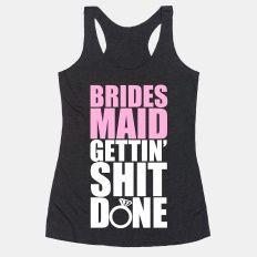 2329vblk-w232h232z1-31383-brides-maid-gettin-shit-done.jpg (232×232)