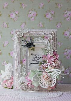 This handmade card is so Shabby Chic with lots of layers of luscious goodness and much attention to detail. ~Love~