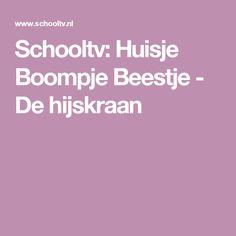 Schooltv: Huisje Boompje Beestje - De hijskraan
