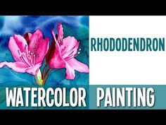 Watercolor painting tutorial for beginners - Rhododendron - YouTube