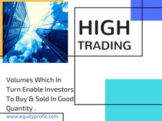 High #trading #volumes which in turn enable #investors to #buy & #sold in good #quantity . www.equityprofit.com
