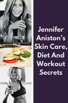 Find out Jennifer Aniston& skin care, diet and workout secrets.