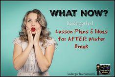 What now? After Winter Break Lesson Plans - Kindergarten Chaos