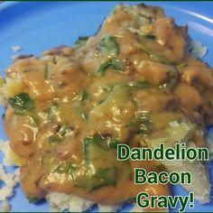 Walnut Acre: Dandelion Bacon Gravy