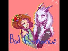 Asriel x Chara - Bad Romance ~Requested By: Kawaii Chan~