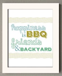 Happiness is BBQ Friends and Backyard poster by MereLynneConcepts, $12.00 / poster print / summer / quote print