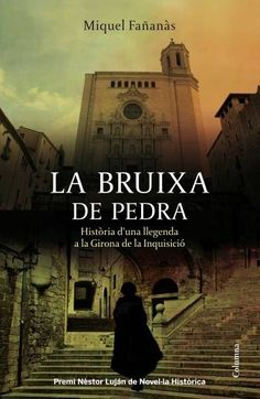 MAIG-2014. Miquel Fañanàs. La bruixa de pedra. N(FAÑ)BRU http://elmeuargus.biblioteques.gencat.cat/record=b1808213~S43*cat http://www.grup62.cat/llibre-la-bruixa-de-pedra-96013.htmlhttp://www.grup62.cat/llibre-la-bruixa-de-pedra-96013.html