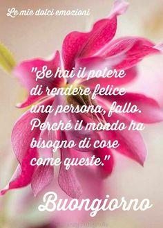 Buongiorno Teneri Good Morning Good Night, Day For Night, Good Morning Quotes, Jon Bon Jovi, Italian Life, Italian Quotes, Encouragement, Life Quotes, Smiley