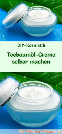 Gesichtscreme selber machen: So können Sie eine Teebaumöl-Creme selber machen, probieren Sie das folgende Rezept mit Anleitung ...