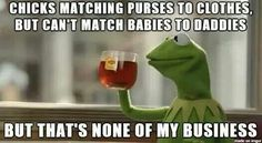 But Thats None Of My Business. Lmao!