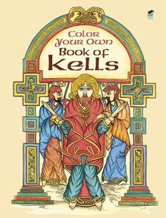 Dover Color Your Own Book Of Kells