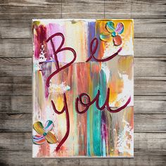 Inspirational quotes, Wall art,word artwork, painting on canvas, uplifting quotes, mixed media, art, typography, abstract painting, Katey