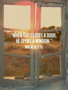 One of my favorite Scripture verses: Malachi faith Bible verse of spiritual encouragement and inspiration. When God closes a door, He opens a window! Bible Verses Quotes, Bible Scriptures, Faith Quotes, Me Quotes, Faith Bible, Jesus Faith, God Jesus, Jesus Quotes, Beautiful Words