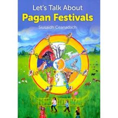 Let's Talk about Pagan Festivals by Siusaidh Ceanadach. I'll have to keep an eye out for this one. It's so hard to find good books for Pagan kids.