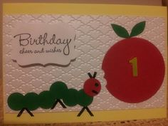 Hungry Caterpillar. 1st Birthday card. Stampin Up. Hand crafted by Kelly Ninyette 2013