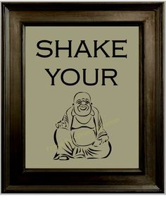 Shake Your Buddha Art Print 8 x 10 - Buddhism - Eastern Religion - Mantra - New Age - Spirituality by fringepop on Etsy