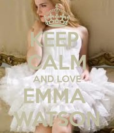 Keep calm and love Emma Watson (12)