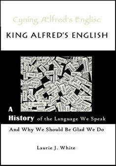 King Alfred's English is a 'living book' for homeschool curriculum, suitable to teach and inspire simultaneously.