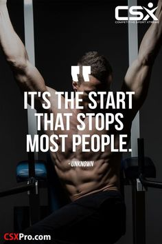 It's the start that stops most people. --Unknown #CSX #Fitness #Motivation #CompetitiveSportXtreme #CSXPRO