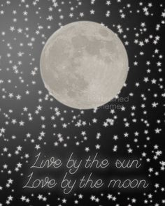 Live by the Sun Love by the Moon Black by hairbrainedschemes