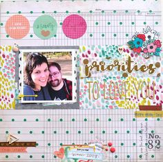 "Layout ""Priorities: To love you"" #dearlizzy @americancrafts"