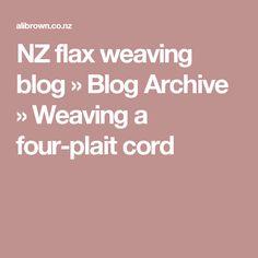 NZ flax weaving blog » Blog Archive » Weaving a four-plait cord