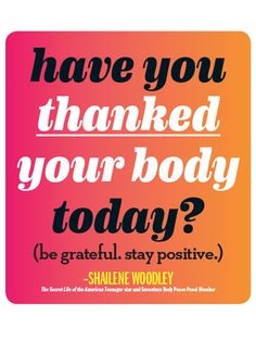 Today, take the time to say 'thank you' to your body..