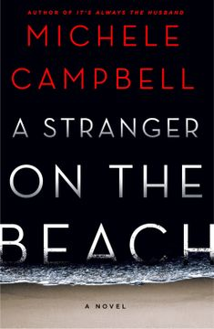 A Stranger on the Beach by Michele Campbell on BookBub. Parade's Books Written by Women We Can't Wait to Read in Summer Books, Summer Reading Lists, Beach Reading, Reading Nook, New Books, Good Books, Books To Read, Amazing Books, Library Books