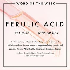 Word of the Week: Ferulic Acid                                                                                                                                                                                 More