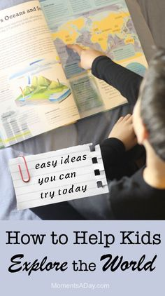 Easy ways to help kids to explore and learn about the world around them