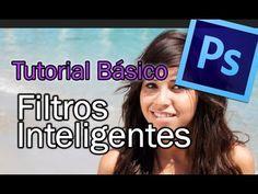 Tutorial Básico -- Filtros Inteligentes en Photoshop CS6