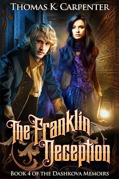 Thomas K. Carpenter - The Franklin Deception Good Books, Books To Read, My Books, Steampunk Book, Beautiful Book Covers, Free Reading, Memoirs, Book 1, Audio Books