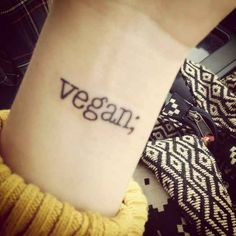 A good option for vegan wordsmiths.   17 Tasteful Tattoos For Vegans