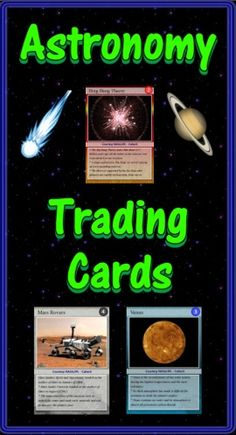 "Are you looking for a way to add interest to your Astronomy unit? Do you need more activities for your learning stations? ""Astronomy Trading Cards"" is a set of 54 trading cards highlighting stars, planets, missions, and other astronomical objects. Print & laminate the cards to create a standard set of playing cards. ""Educational Trading Card Games"" details 3 original learning games. ""Creating Educational Trading Cards"" shows teachers and students how to make their own cards. ($)"