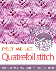 Quatrefoil Eyelet stitch pattern is appropriate for knitters with basic knitting knowledge of knit and purl, yarn over, and slip slip knit. Lace Knitting Stitches, Knitting Basics, Knitting Blogs, Loom Knitting, Knitting Designs, Knitting Projects, Knitting Patterns, Hand Knitting, Knit Stitches For Beginners