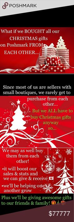 🎄°°⭐LET'S SHOP⭐°°🎄 🎄°°⭐Let's face it ladies, NOBODY wants to go to the Mall anymore! Crowds, Traffic, Parking, Crime...😭😭😭😭Let's Support SMALL BUSINESS and EACH OTHER💰👯💰BUY YOUR HOLIDAY GIFTS🎁🎁on POSHMARK🎉🎆It's a win-win for everyone🎆🎉🎆🎉🎆🎉🎆🎉🎆🎉🎆🎉🎆🎉🎆🎉🎆 All Brands Other