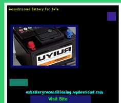 Reconditioned Battery For Sale 143721 - Recondition Your Old Batteries Back To 100% Of Their Working Condition!