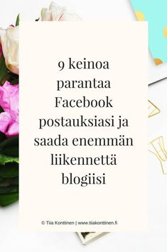 Täydellinen Facebook-postaus, jota ihmiset eivät voi ohittaa pysähtymättä, ja jota suurin osa heistä klikkaa päästäkseen... | Vieraskynä | Karoliina Behm | Tiia Konttinen | www.tiiakonttinen.fi/blogi | #vieraskynä #blogivinkki #facebookmarketing