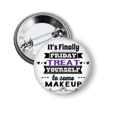 Treat Yourself to Some Makeup Button, Direct Sales Marketing, Makeup Consultant, MLM