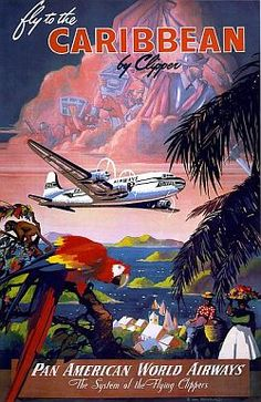 Vintage Pan Am Fly to the Caribbean.... sail, drive or walk if you have to...