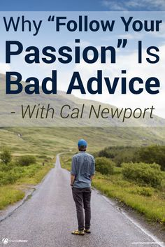 'Follow your passion.' How many times have you heard someone give that advice? Turns out, it's not good advice to follow. Discover the truth behind the passion hypothesis and how a remarkable career and a life of financial freedom are actually built.