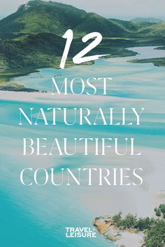 From #Italy, to the #UnitedStates, to #Brazil - these are the 12 countries with the most #naturalbeauty. #WorldTravel #Travel #WheretoTravel #TravelInspiration #TravelDestinations #BucketList | Travel + Leisure