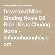 Download Nhạc Chuông Nokia Cổ Điển  | Nhạc Chuông Nokia - 8nhacchuonghay.com
