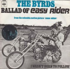 "The Byrds . Ballad Of Easy Rider - I Wasn't Born To Follow . CBS Records 7"" Single . 1969"