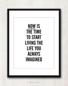 Live The Life You Imagined - Inspiring quote print in 8x10 on A4 (in Black and White)