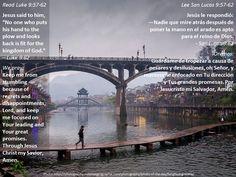 Don't look back + No mires hacia atrás  Passage: https://www.biblegateway.com/passage/?search=Luke+9%3A57-62&version=ESV;NVI;MSG;NCV;NLT
